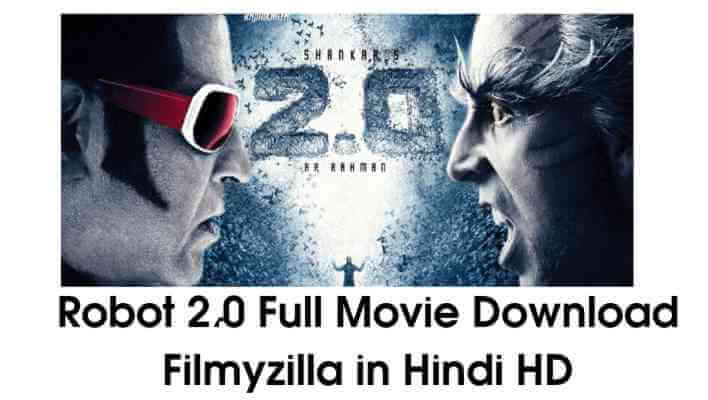 Robot-2.0-Full-Movie-Download-Filmyzilla-in-Hindi-HD